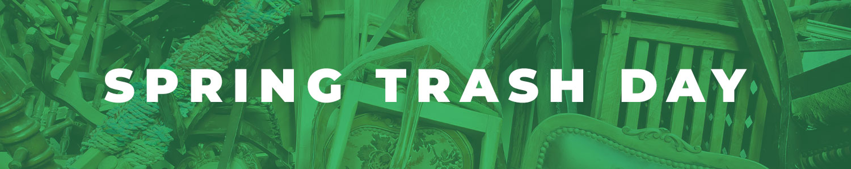 Spring Trash Day